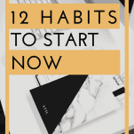12 Habits to Start Now