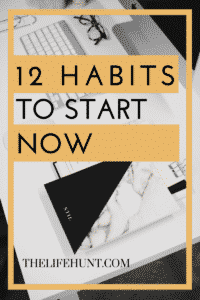12 good habits to start now