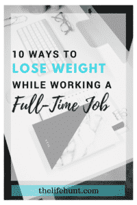 10 ways to lose weight while working a full-time job