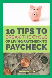 10 Tips to Break the Cycle of Living Paycheck to Paycheck