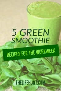 5 Green Smoothie Recipes for the Workweek