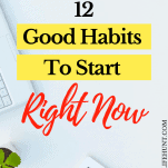 12 Good Habits to Start Right Now