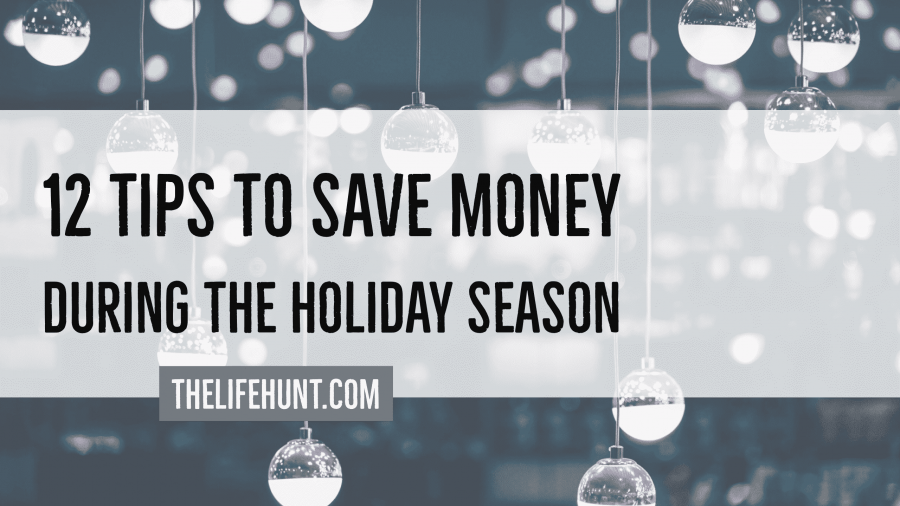 12 Tips To Save Money During the Holiday Season
