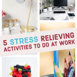 5 Stress Relieving Activities to do at Work