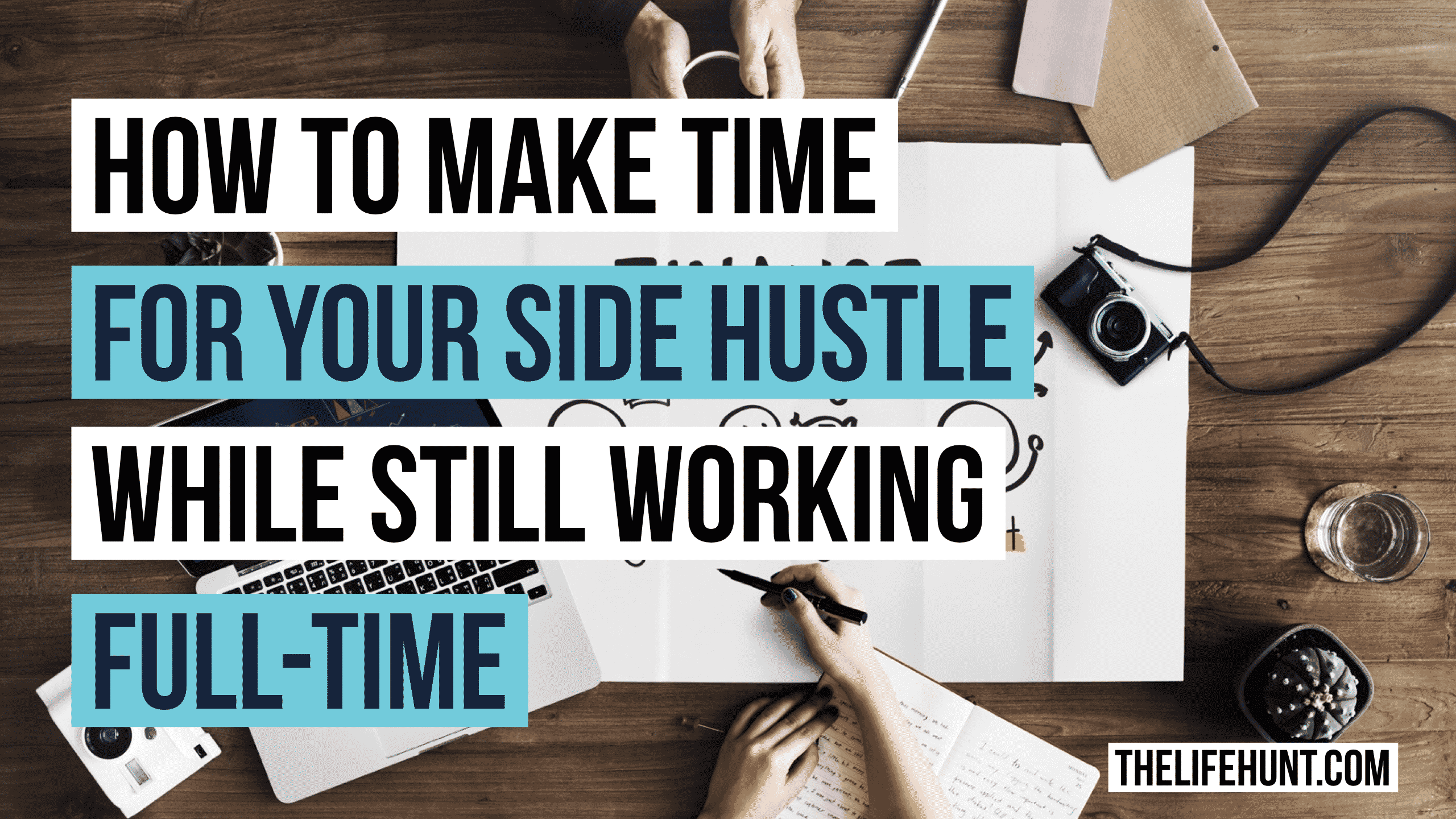 How to make time for your side hustle while still working full time