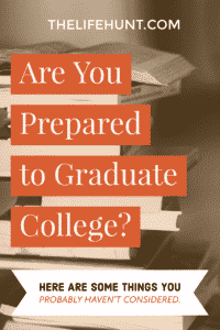 Are you prepared to graduate college? Here are some things you probably haven't considered
