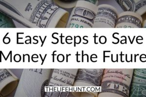 6 Easy Steps to Save Money for the Future