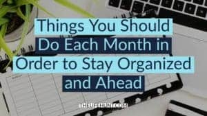 Things You Should Do Every Month in Order to Stay Organized and Ahead | thelifehunt.com