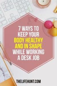 7 Ways to Keep Your Body Healthy and in Shape While Working a Desk Job | thelifehunt.com