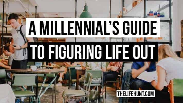 A Millennial's Guide to Figuring Life Out