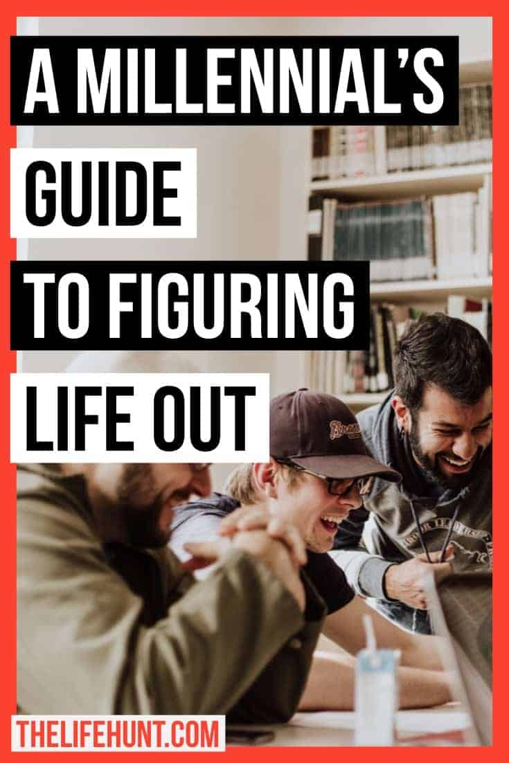 A Millennial's Guide to Figuring Life Out | thelifehunt.com