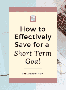 How to Effectively Save for a Short Term Goal | thelifehunt.com
