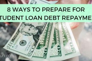 8 Ways to Prepare for Student Loan Debt Repayment