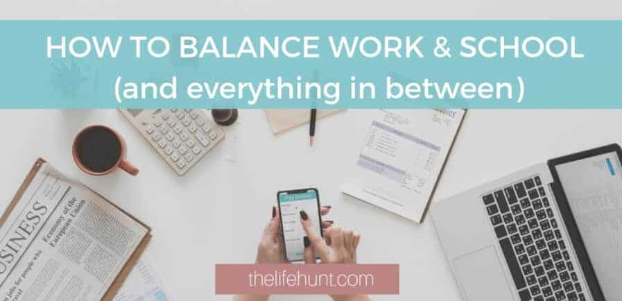 How to Balance Work and School (and Everything in Between)
