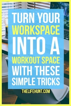 Turn Your Workspace Into a Workout Space With These Simple Tricks | thelifehunt.com