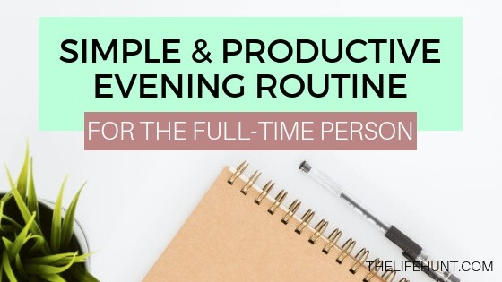 Simple and Productive Evening Routine for the Full-Time Person