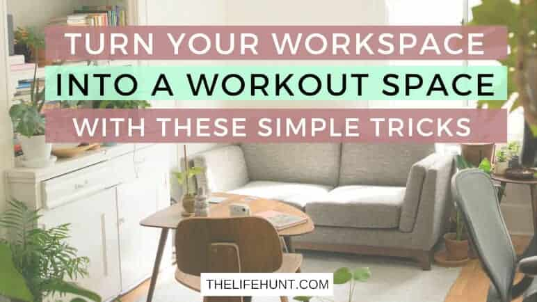 Stay Fit at Work | Turn Your Workspace Into a Workout Space With These Simple Tricks