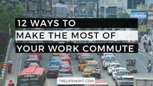 12 Ways to Make the Most of Your Work Commute | thelifehunt.com