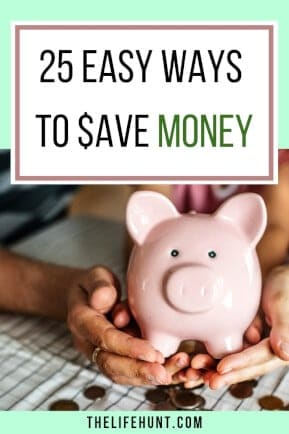 25 Easy Ways to Save Money| thelifehunt.com