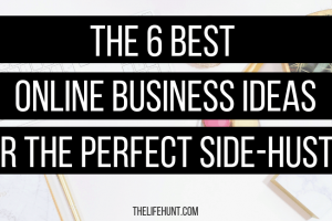 The 6 Best Online Business Ideas to Start Now