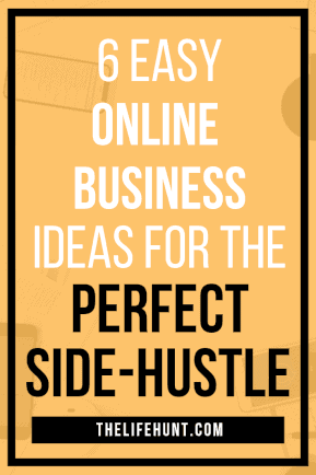 6 easy online business ideas you can start today | thelifehunt.com