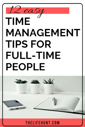 Easy Time Management for Full-Time People 1 | thelifehunt.com