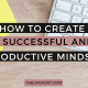 How to Create a Successful and Productive Mindset