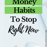 10 Bad Money Habits That You Need To Stop Now