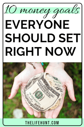 10 money goals everyone should set right now | thelifehunt.com