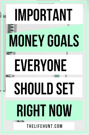 Important money goals to set right now | theifehunt.com