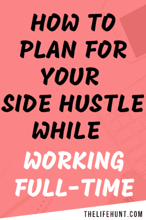 How to Plan Your Side Hustle Around Working Full-Time 2