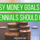 Easy Money Goals All Millennials Should Have