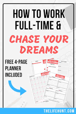 How to Work Full Time and Chase Your Dreams