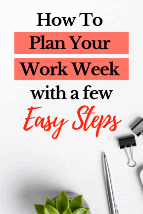 Planning your work week doesn't have to be a burdensome task. In fact, in just a few easy steps, your entire work week can be organized and scheduled for maximum success. #successfulworkweek #workingfulltime #fulltimejob