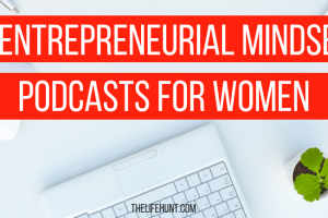 6 Entrepreneurial Mindset Podcasts for Women