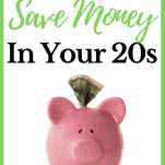 Top 5 Tips to Save Money in Your 20s