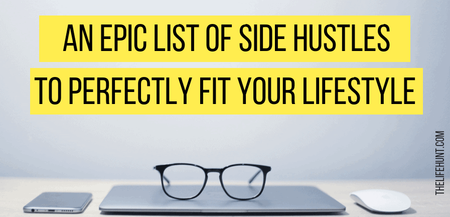 An Epic List of Side Hustles to Perfectly Fit Your Lifestyle