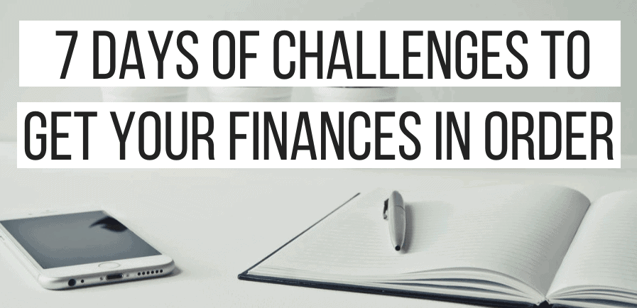 7 Days of Challenges to Get Your Finances in Order