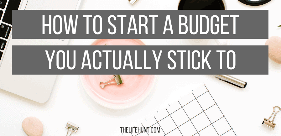 How to Start a Budget You Actually Stick To