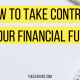 How to Take Control of Your Financial Future