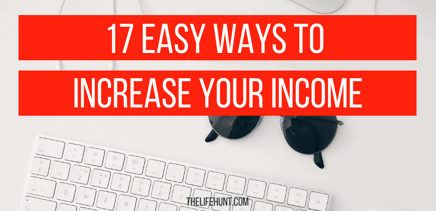 17 Easy Ways to Increase Your Income