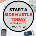 Start a Side Hustle Even If You're Crazy Busy