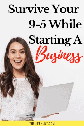 How to Survive Your Day Job While Starting a Business